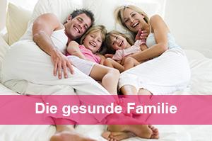 Die gesunde Familie